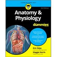 Anatomy & Physiology for Dummies by Odya, Erin; Norris, Maggie, 9781119345237
