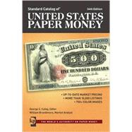 Standard Catalog of United States Paper Money by Cuhaj, George S.; Brandimore, William (CON), 9781440245237