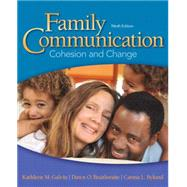Family Communication: Cohesion and Change by Galvin; Kathleen M, 9780205945238