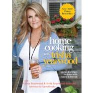 Home Cooking With Trisha Yearwood: Stories & Recipes to Share With Family & Friends by Yearwood, Trisha, 9780307465238