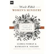 Word-Filled Women's Ministry by Furman, Gloria; Nielson, Kathleen B., 9781433545238