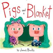 Pigs and a Blanket by Burks, James; Burks, James, 9781484725238