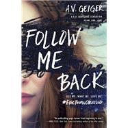Follow Me Back by Geiger, A. V., 9781492645238