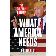 What America Needs by Lord, Jeffrey, 9781621575238