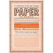 Paper: An Elegy by Sansom, Ian, 9780062385239