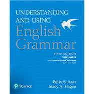 Understanding and Using English Grammar, Volume B, with Essential Online Resources by Azar, Betty S; Hagen, Stacy A., 9780134275239