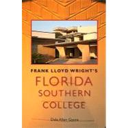 Frank Lloyd Wright's Florida Southern College by Gyure, Dale Allen; Arsenault, Raymond; Mormino, Gary, 9780813035239