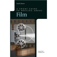 A Short Guide to Writing about Film by Corrigan, Timothy, 9780321965240