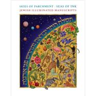 Skies of Parchment / Seas of Ink by Epstein, Marc Michael; Frojmovic, Eva (CON); Jacobs, Jenna Siman (CON); Lachter, Hartley (CON); Sabar, Shalom (CON), 9780691165240