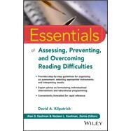 Essentials of Assessing, Preventing, and Overcoming Reading Difficulties by Kilpatrick, David A., 9781118845240