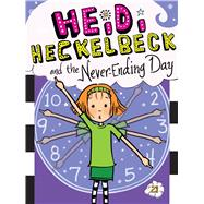 Heidi Heckelbeck and the Never-ending Day by Coven, Wanda; Burris, Priscilla, 9781481495240