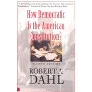 How Democratic Is the American Constitution?; Second Edition by Robert A. Dahl, 9780300095241