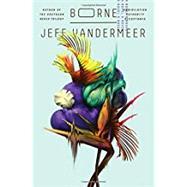 Borne by Vandermeer, Jeff, 9780374115241