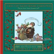 'twas the Night Before Christmas by Moore, Clement Clarke; Smith, Jessie Willcox, 9780544325241