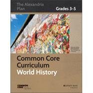 Common Core Curriculum for World History, Grades 3-5 by Unknown, 9781118835241