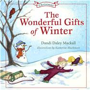 Wonderful Gifts of Winter by Mackall, Dandi; Blackmore, Katherine, 9781462745241