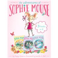 The Adventures of Sophie Mouse by Green, Poppy; Bell, Jennifer A., 9781481485241