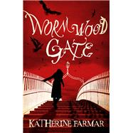 Wormwood Gate by Farmar, Katherine, 9781908195241