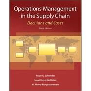 Operations Management in the Supply Chain: Decisions and Cases by Schroeder, Roger; Rungtusanatham, M. Johnny; Goldstein, Susan, 9780073525242