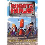 Battle of the Bots by Richards, C. J.; Fujita, Goro, 9780544935242