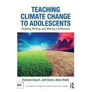 Teaching Climate Change to Adolescents by Beach, Richard; Share, Jeff; Webb, Allen, 9781138245242