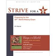 Strive for a 5 for Ways of the World for AP® by Strayer, Robert W.; Nelson, Eric W., 9781319035242