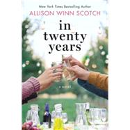 In Twenty Years by Scotch, Allison Winn, 9781503935242