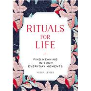 Rituals for Life by Lester, Meera, 9781507205242