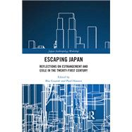 Escaping Japan: Reflections on Estrangement and Exile in the Twenty-First Century by GuarnT,Blai, 9781138235243