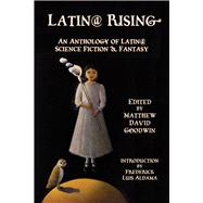 Latin@ Rising by Goodwin, Matthew David; Aldama, Frederick Luis, 9781609405243