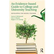 An Evidence-based Guide to College and University Teaching: Developing the Model Teacher by Richmond; Aaron S., 9781138915244