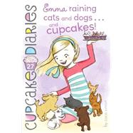 Emma Raining Cats and Dogs . . . and Cupcakes! by Simon, Coco, 9781481455244