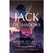Jack of Shadows by Zelazny, Roger; Haldeman, Joe, 9781613735244
