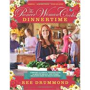 The Pioneer Woman Cooks Dinnertime by Drummond, Ree, 9780062225245