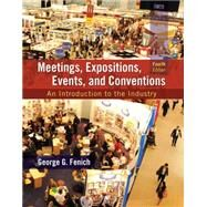 Meetings, Expositions, Events and Conventions An Introduction to the Industry by Fenich, George G., Ph.D., 9780133815245