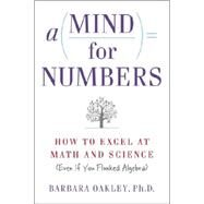 A Mind for Numbers by Oakley, Barbara, Ph.D., 9780399165245