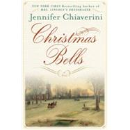 Christmas Bells by Chiaverini, Jennifer, 9780525955245
