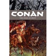 Conan 16: The Song of Belit by Wood, Brian; Various, 9781616555245