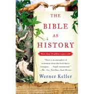 The Bible As History by Keller, Werner; Rohork, Joachim (CON); Rasmussen, B. H., 9780062385246