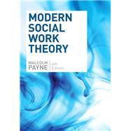 Modern Social Work Theory, Fourth Edition by Payne, Malcolm, 9780190615246