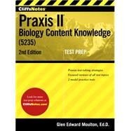 Cliffsnotes Praxis II Biology Content Knowledge 5235 by Moulton, Glen Edward, 9780544445246