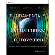 Fundamentals of Performance Improvement Optimizing Results through People, Process, and Organizations by Van Tiem, Darlene; Moseley, James L.; Dessinger, Joan C., 9781118025246
