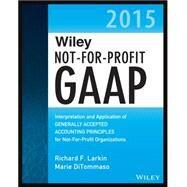 Wiley Not-for-Profit GAAP 2015 by Larkin, Richard F.; Ditommaso, Marie, 9781118945247