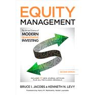 Equity Management: The Art and Science of Modern Quantitative Investing, Second Edition by Jacobs, Bruce; Levy, Kenneth, 9781259835247