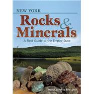 New York Rocks & Minerals A Field Guide to the Empire State by Lynch, Dan R.; Lynch, Bob, 9781591935247