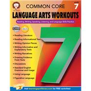 Common Core Language Arts Workouts, Grade 7: Reading, Writing, Speaking, Listening, and Language Skills Practice by Armstrong, Linda, 9781622235247