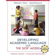 Developing Academic Language with the SIOP Model by Short, Deborah J.; Echevarria, Jana J., 9780137085248
