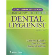 Active Learning Workbook for Clinical Practice of the Dental Hygienist by Wyche, Charlotte J.; Halaris, Jane F.; Wilkins, Esther M., 9781451195248