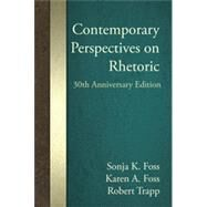 Contemporary Perspectives on Rhetoric by Foss, Sonja K.; Foss, Karen A.; Trapp, Robert, 9781478615248