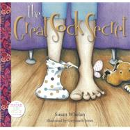 The Great Sock Secret by Whelan, Susan; Jones, Gwynneth, 9781925335248